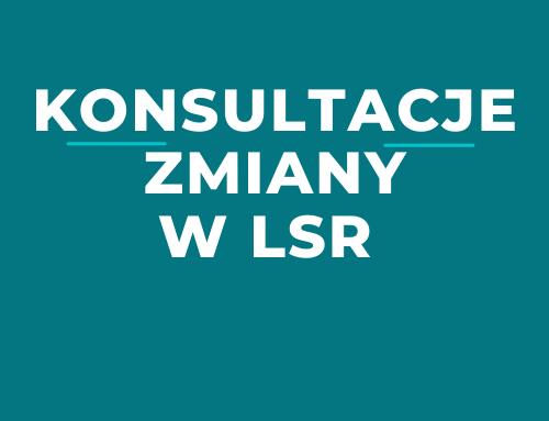 Konsultacje społeczne zmian w LSR